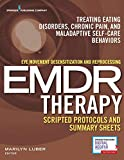 img - for Eye Movement Desensitization and Reprocessing (EMDR) Therapy Scripted Protocols and Summary Sheets: Treating Eating Disorders, Chronic Pain and Maladaptive Self-Care Behaviors book / textbook / text book