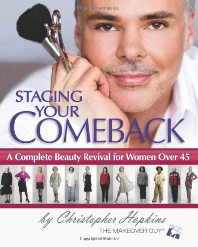 Staging Your Comeback: A Complete Beauty Revival for Women Over 45 [Christopher Hopkins] (Tapa Blanda)