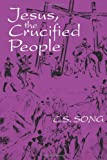 Jesus, the Crucified People, C. S. Song, 0800629698