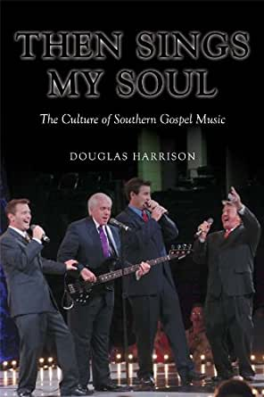 gospel southern music soul sings then culture american douglas harrison amazon ursula queering books edition flip kindle