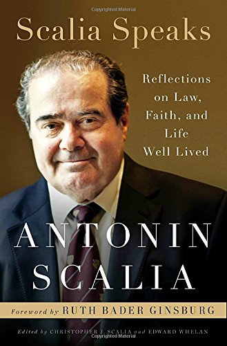 Scalia Speaks: Reflections on Law, Faith, and Life Well Lived cover