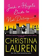 Lauren, C: Josh and Hazel's Guide to Not Dating: the perfect laugh out loud, friends to lovers romcom from the author of The Unhoneymooners
