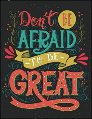 31155bcb31f84 Amazon.com  Don t be afraid to be great (Inspirational Journal ...