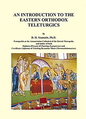 An Introduction to the Eastern Orthodox Teleturgics