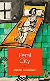 In Feral City, poet and essayist Alison Luterman combines her talents to explore a topic near and dear to her heart: love partnerships. These five chapters explore her own experience going through an early and exciting marriage, divorcing, spending m...
