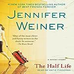 The Half Life | Jennifer Weiner