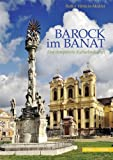 Barock Im Banat : Eine Europaische Kulturlandschaft, V&acirc and rtaciu-Medelet, Rodica, 3795426073
