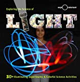 img - for Exploring the Science of Light: 30+ Illuminating Experiments and Colorful Science Activities book / textbook / text book