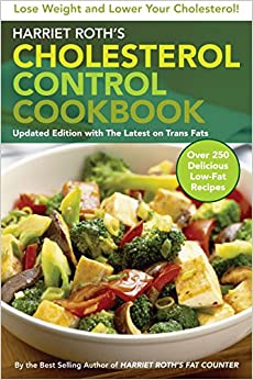 Harriet Roth's Cholesterol Control Cookbook: Lose Weight and Lower Your Cholesterol