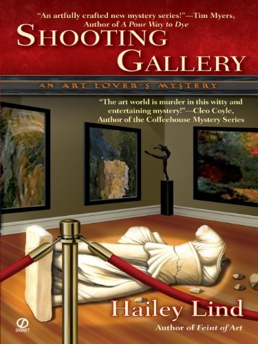 Shooting Gallery: An Art Lover's Mystery (An Annie Kincaid Mystery Book 2)