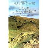 A Walk Along the Wall: A Journey Along Hadrian's Wall