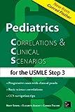 Pediatrics Correlations and Clinical Scenarios by Elizabeth V. August (2015-11-06)