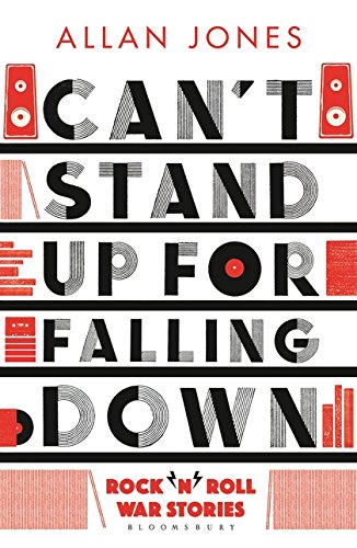 can-t-stand-up-for-falling-down-rock-n-roll-war-stories