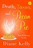 Death, Taxes, and Pecan Pie: A Tara Holloway Novella
