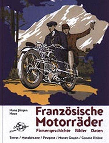 Französische Motorräder: Terrot, Motobecane. Peugeot, Monet Goyon, Gnome Rhone