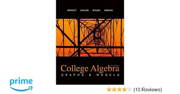 College Algebra Graphs And Models Raymond A Barnett Michael R