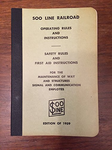 (Soo Line Railroad Operating Rules and Instructions for the Maintenance of Way and Structures Signal and Communication Employees)