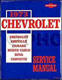 COMPLETE & UNABRIDGED 1973 CAMARO FACTORY REPAIR SHOP & SERVICE MANUAL COVERS: All 1973 Chevy Camaro Base, RS, LT, and Z-28 - CHEVROLET 73
