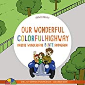 Our Wonderful Colorful Highway - Unsere Wunderbare Bunte Autobahn: Bilingual Children's Picture Book English-German