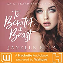To Bewitch a Beast Audiobook by Janelle Duco Ruiz Narrated by Pearl Hewitt