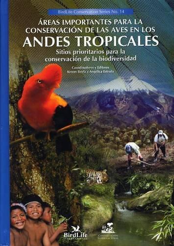 Descargar Libro Areas Importantes Para La Conservacion De Las Aves En Los Andes Tropicales K. Boyla