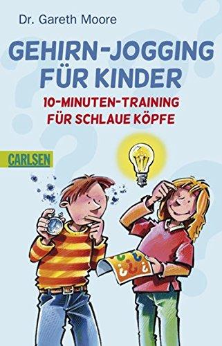 Gehirn-Jogging für Kinder: 10-Minuten-Training für schlaue Köpfe