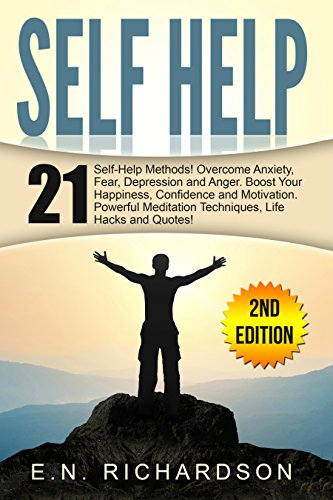 Self Help: 21 Self-Help Tips. Overcome Anxiety, Depression & Anger! Boost Your Happiness, Self Esteem & Success! (Social Anxiety, Mindset, Positive Thinking, Personal Growth, Emotional Intelligence)