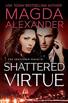 Shattered Virtue (The Shattered Series Book 1) by [Alexander, Magda]