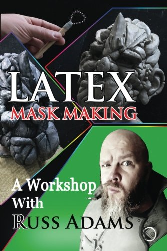 Latex Mask Making: A Workshop with Russ Adams -