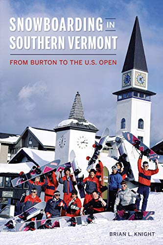 Pdf History Snowboarding in Southern Vermont: From Burton to the US Open (Sports)