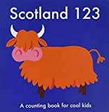 img - for Scotland 123: A Counting Book for Cool Kids book / textbook / text book