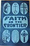 img - for Faith on the Frontier Religion in Colorado Before 1876 book / textbook / text book