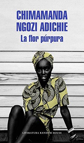 La flor púrpura / Purple Hibiscus: A Novel (Spanish Edition)