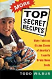 img - for More Top Secret Recipes: More Fabulous Kitchen Clones of America's Favorite Brand-Name Foods book / textbook / text book