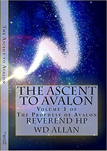 Englischer Hörbuchtext kostenloser Download The Ascent to Avalon: Volume One (The Prophesy of Avalon Book 1) B00RM5H6MQ DJVU by Rev. W.D. Allan