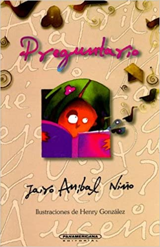 Preguntario (Literatura Juvenil (Panamericana Editorial)) (Spanish Edition): Jairo Aníbal Niño, Henry Gonzalez: 9789583004971: Amazon.com: Books