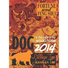 Lillian Too & Jennifer Too Fortune & Feng Shui 2014 Dog by Lillian Too & Jennifer Too (2013-11-15)