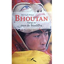 BHOUTAN VOYAGE PAYS DE BOUDDHA (French Edition)