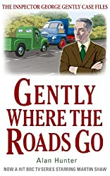 Gently Where the Roads Go (Inspector George Gently)