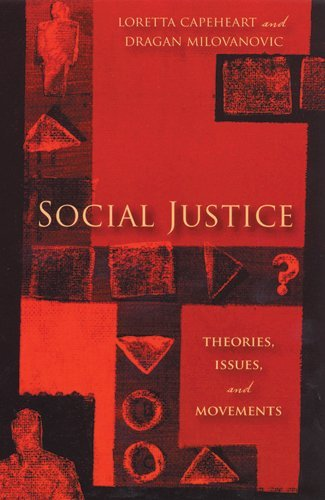 (Social Justice: Theories, Issues, and Movements (Critical Issues in Crime and Society))