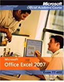 Microsoft Office Excel 2007, 70-602, MOAC (Microsoft Official Academic Course) Staff, 0470163801