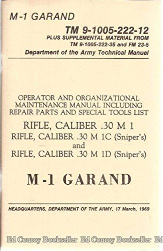 Caliber Sniper Rifle (Operator and Organizational Maintenance Manual Rifle Caliber .30; M 1, M1C (Sniper's), M 1D (Sniper's))