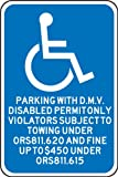 Accuform Signs FRA182RA Engineer-Grade Reflective Aluminum Handicapped Parking Sign (Oregon), Legend ''PARKING WITH D.M.V. DISABLED PERMIT ONLY - VIOLATORS SUBJECT TO TOWING UNDER ORS811.620 AND FINE UP TO $450 UNDER ORS811.615'' with Graphic, 18'' Length x