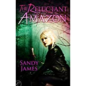 The Reluctant Amazon | Sandy James
