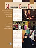 Masterwork Classics Duets, Level 6: A Graded Collection of Piano Duets by Master Composers (Alfred Masterwork Edition: Masterwork Classics Duets)