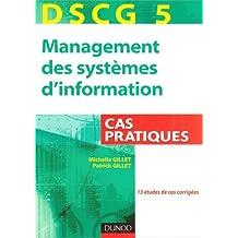 DSCG 5 : MANAGEMENT DES SYSTÈMES D'INFORMATION CAS PRATIQUES