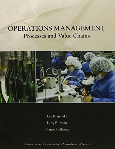 Operations Management: Process and Value Chains University of Massachusetts Amherst Custom Edition
