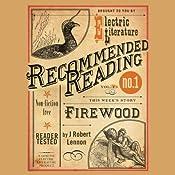 Firewood | J. Robert Lennon, Halimah Marcus