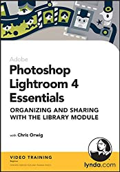Photoshop Lightroom 4 Essentials: Organizing and Sharing with the Library Module