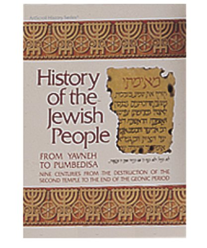 History of the Jewish People: From Yavneh to Pumbedisa : 9 Centuries from the Destruction of the Second Temple to the End of the Geonic Period ([Historyah]) ([Hist oryah]) ([Historyah])